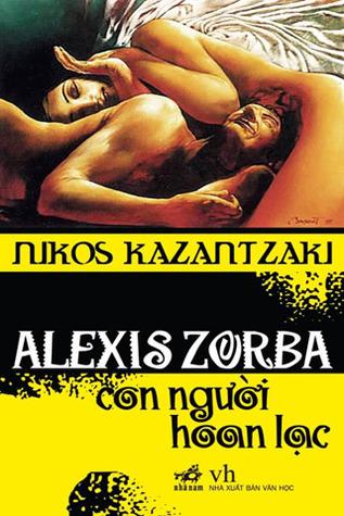 Alexis Zorba - Con người hoan lạc by Nikos Kazantzakis