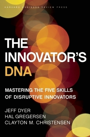 The-Innovator-s-DNA-Mastering-the-Five-Skills-of-Disruptive-Innovators-