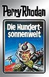 Die Hundertsonnenwelt (Perry Rhodan - Silberbände, #17 - Die Posbis, #5)