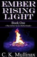 Ember Rising Light (Book 1)