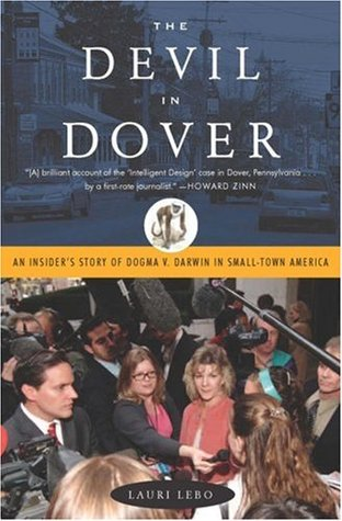 Read The Devil In Dover An Insiders Story Of Dogma V Darwin In Small Town America By Lauri Lebo