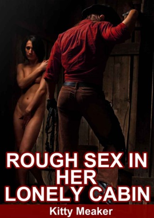 Rough Sex In Her Lonely Cabin