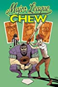 Chew, Vol. 5: Major League