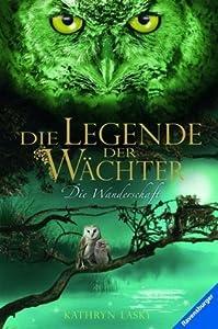 Die Legende der Wächter: Die Wanderschaft (Legende der Wächter, #2)