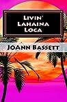 Livin' Lahaina Loca (Islands of Aloha Mystery, #2)