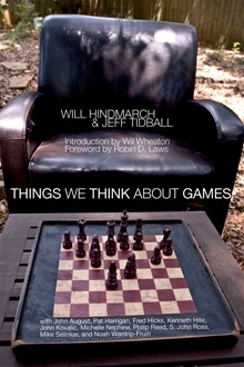 Things We Think About Games by Will Hindmarch