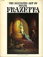 The Fantastic Art of Frank Frazetta: v. 1