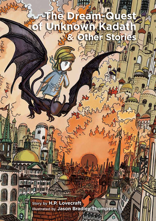 The Dream-Quest of Unknown Kadath & Other Stories