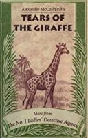 Tears of the Giraffe (No. 1 Ladies' Detective Agency, #2)