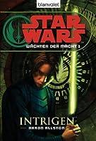 Intrigen (Star Wars: Wächter der Macht, #1)