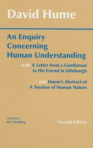 An Enquiry Concerning Human Understanding: with Hume's Abstract of A Treatise of Human Nature and A Letter from a Gentleman to His Friend in Edinburgh