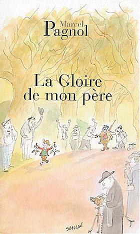 La Gloire De Mon Père Souvenirs D Enfance 1 By Marcel Pagnol