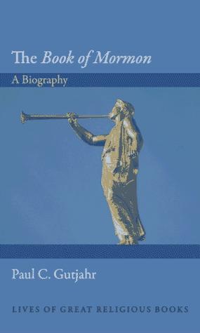 The Book of Mormon: A Biography