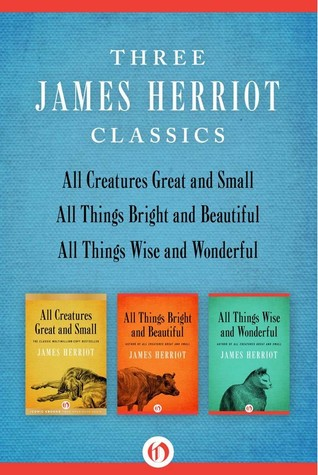 All Creatures Great and Small / All Things Bright and Beautiful / All Things Wise and Wonderful: Three James Herriot Classics