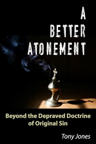 A Better Atonement by Tony Jones
