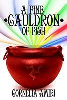 A Fine Cauldron Of Fish