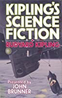 John Brunner Presents Kipling's Science Fiction: Stories