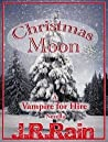 Christmas Moon (Vampire for Hire, #4.5)