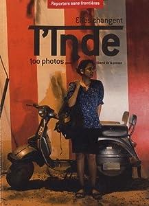 Elles changent l'Inde: 100 photos pour la liberté de la presse