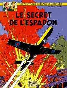 Le Secret de l'Espadon - 1 (Blake et Mortimer, #1)