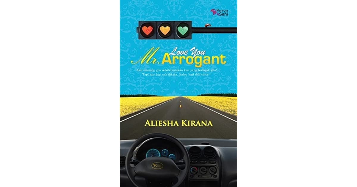 Love You Mr  Arrogant by Aliesha Kirana
