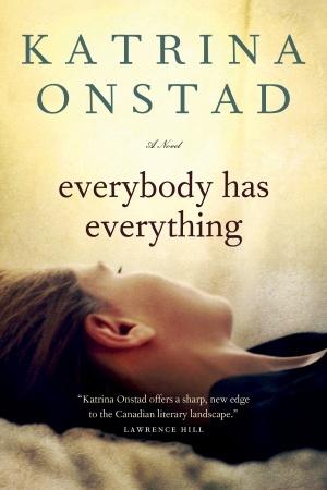 Everybody Has Everything by Katrina Onstad