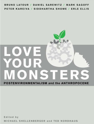 "Cover of Michael Shellenberger and Ted Nordhaus's book ""Love Your Monsters"""