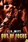 Out of Focus by L.A. Witt