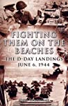 Fighting Them on the Beaches The D-Day Landings June 6, 1944 ebook review