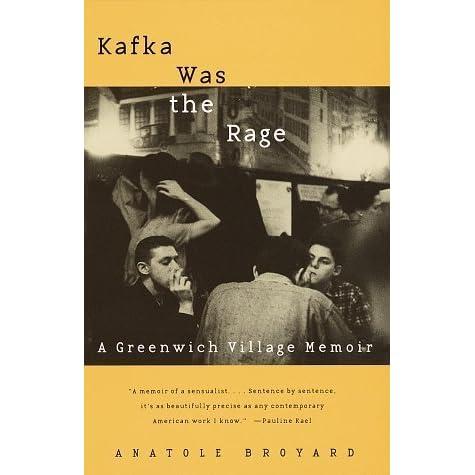 Kafka Was the Rage: A Greenwich Village Memoir by Anatole Broyard