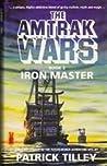Iron Master (Amtrak Wars, #3)