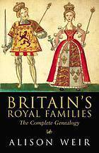Britain's Royal Families The Complete)