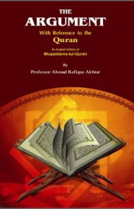 The Argument: With Reference to The Quran Ahmad Rafique Akhtar
