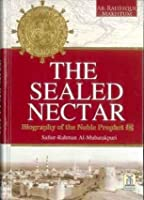 The Sealed Nectar | Biography of Prophet Muhammad (SAW)