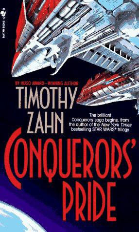 [Reading] ➬ Conquerors Pride (The Conquerors Saga, #1)  ➳ Timothy Zahn – Vejega.info