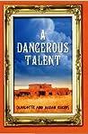 A Dangerous Talent (Alix London, #1)