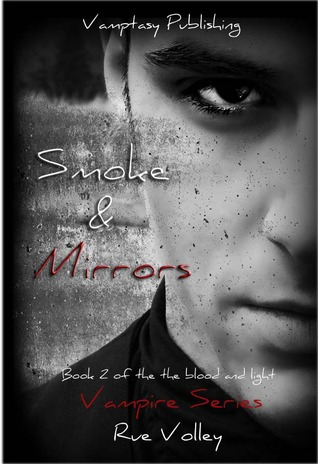 Smoke and Mirrors (Blood and Light Vampire, #2)