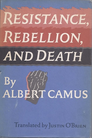 Read Resistance Rebellion And Death Essays By Albert Camus