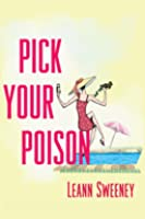 Pick Your Poison (A Yellow Rose Mystery, #1)