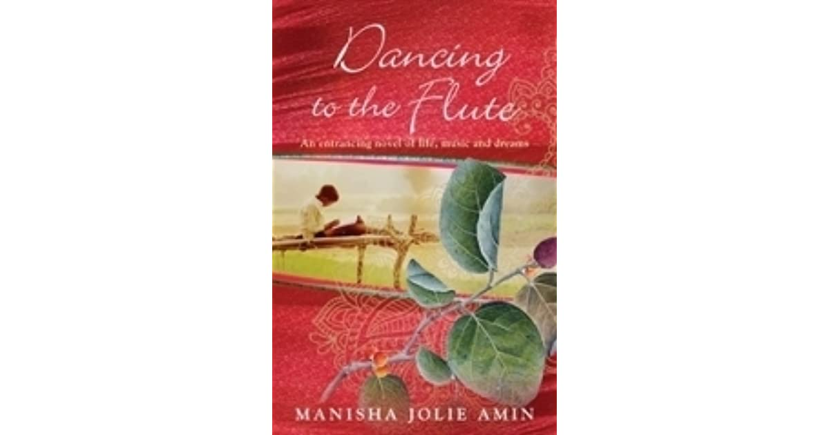 Dancing to the Flute by Manisha Jolie Amin