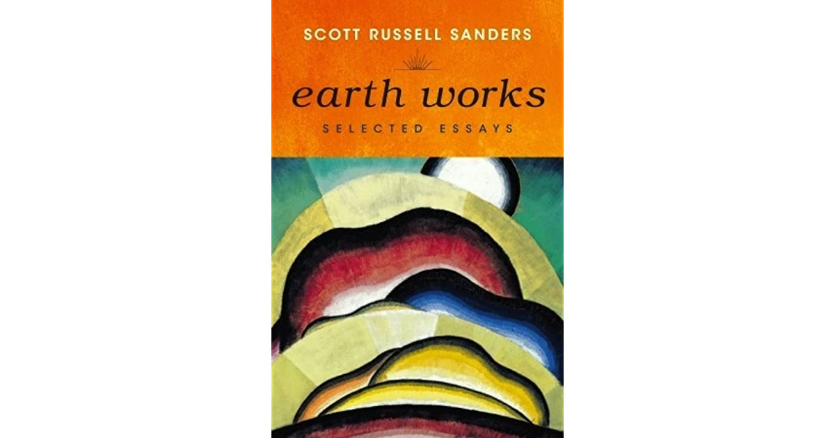 scott russell sanders essay buckeye Author scott russell sanders discusses his nonfiction books staying put: making a home in a restless world (1994) and a conservationist manifesto (2009.