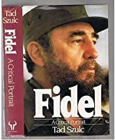 Fidel: A Critical Portrait