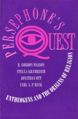 Persephone's Quest: Entheogens and the Origins of Religion