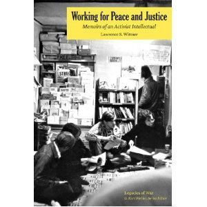 Working for Peace and Justice- Memoirs of an Activist Intellectual
