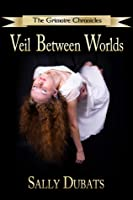 The Grimoire Chronicles: Veil Between Worlds (#1)