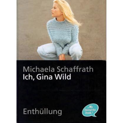 Ich, Gina Wild: Enthüllung