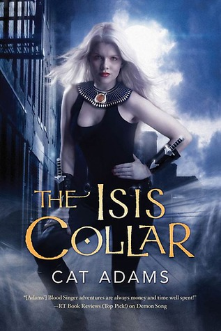 The Isis Collar (Blood Singer, #4)