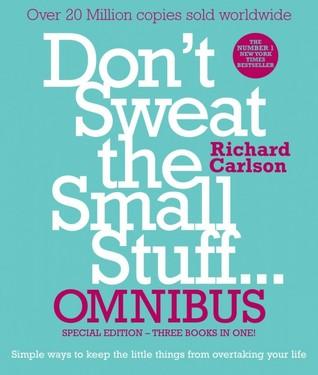 Don't Sweat The Small Stuff Omnibus by Richard Carlson