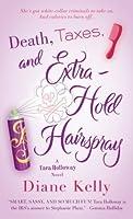 Death, Taxes, and Extra-Hold Hairspray (Tara Holloway, #3)