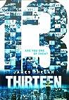 Thirteen (The Last Thirteen, #1)
